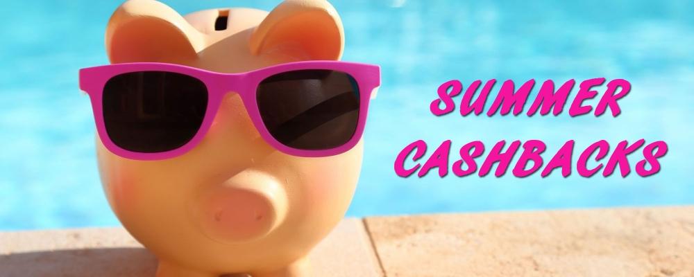 Summer Cashback & Promotions 2019